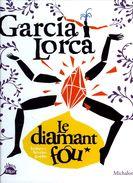 Jeunesse : Garcia Lorca Le Diamant Fou, Illustrations Par Assous (ISBN 2841863298 EAN 9782841863297) - Poésie
