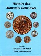 Christian SCHWEYER, Histoire Des Monnaies Satiriques, 2016 - Livres & Logiciels