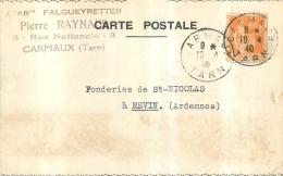 CARMAUX ETS FALGUEYRETTES  P.  RAYNAUD  ENVOYEE AUX FORGES DE SAINT NICOLAS REVIN ARDENNES EN 1940 - Carmaux