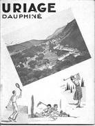 URIAGE DAUPHINE Livret Publicitaire De 1932; 56 Pages Avec Photos Et Pub - 4/11/17 - Reclame