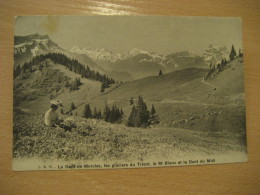 MORCLES Dent Glacier Trient Mont Blanc Dent Midi VILLARS 1903 To Zermatt Cervin Grand Hotel Post Card VAUD Switzerland - VD Vaud