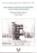 DES ARMES SECRETES ALLEMANDES AUX FUSEES FRANCAISES V1 V2 SERVICE HISTORIQUE ARMEE AIR - 1939-45