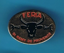 1 PIN'S //  ** FERIA ** St REMY DE PROVENCE ** - Bullfight - Corrida