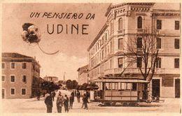 710Ax   Italie Un Pensiero Da Udine Tramway - Udine