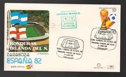 Espana Spagna Mundial De Futbol 1982 HONDURAS - IRLANDA N. A Zaragoza FDC Football Soccer Calcio - FDC