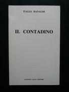 Italia Ranaldi Il Contadino Antonio Lalli 1982 Tradizioni Popolari Sabina Lazio - Livres, BD, Revues