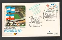Espana Spagna Mundial De Futbol 1982 HONDURAS - YUGOSLAVIA A Zaragoza FDC Football Soccer Calcio - FDC