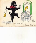 """Illustrateur PONI , N° 622 """" Je Bois à Votre Santé !!! à Aix Les Bains """" , Ed. Vieux Moulin - Künstlerkarten"""