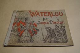 RARE Ouvrage Ancien,Waterloo 1815,par James Thiriar,E.O. De 1914,complet 32 Cm. Sur 24,5 Cm. - Documents Historiques