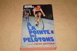 Cyclisme,A La Pointe Des Pelotons,Roger Bastide,complet 318 Pages,E.O.1974,état De Collection,18 Cm. Sur 11 Cm. - Cycling