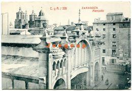 Postal Castañeira Y Alvarez 336 Mercado Zaragoza Aragon España - Zaragoza