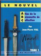 ATLAS DE LA BAIONNETTE  DE COLLECTION   TOME 1 - Armes Neutralisées