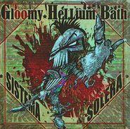 GLOOMY HELLIUM BATH - Sistema Solera - CD - ELECTRO METAL - Hard Rock & Metal