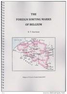 BELGIUM - THE FOREIGN SORTING MARKS - Les Marques Des Bureaux D'Echange By R. HARRISON Issued Déc. 2015 - Philatelie Und Postgeschichte