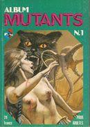 Album Relié Mutants N° 1 - (n° 1 + N° 1 De L'Infernal BD) Editions Novel-Press - DL 1986 - TBE - Erotique (Adultes)