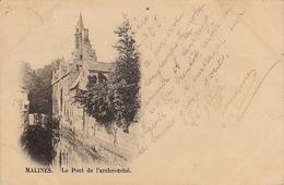 Malines Le Pont De L'archevêché - Malines