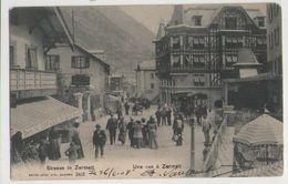STRASSE IN ZERMATT -UNE RUE à ZERMATT 1908 - VS Valais