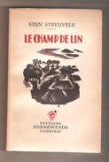 STIJN STREUVELS - LE CHAMP DE LIN - Editions Zonnewende, Courtrai, 1943 - Livres, BD, Revues
