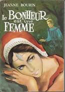 Le Bonheur Est Une Femme Jeanne Bourin édition Casterman 1963 Collection L'Eolienne Première édition - Storici