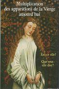 Multiplication Des Apparitions De La Vierge Aujourd'hui De René Laurentin - Godsdienst