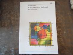 Document Machines Et équipement De Travail -INRS -1993 - Old Paper