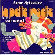 COLLECTION  DISQUE VINYLE 45 T - ENFANTS - ANNE SYLVESTRE - LA PETITE JOSETTE ET LE CARNAVAL - ABC DISQUE 3 - Children