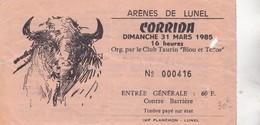 Billet De Corrida Du 31/03/1985 - ARENES  LUNEL - Infos Supplémentaires Parfois Au Verso - Biglietti D'ingresso