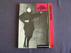 JOURS DE GUERRE Jours Noirs Tome 8 Régionalisme 1940 1945 Belgique Collaboration Rex Degrelle Légion Wallonne Waffen SS - Guerre 1939-45