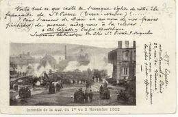 Saint Pierre Et Miquelon (Terre Neuve) /////  CPA - Incendie De La Nuit Du 1er Eu 2 Novembre 1902 - Saint-Pierre-et-Miquelon