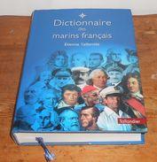 Dictionnaire Des Marins Français. Etienne Taillemite. 2002. - Dictionaries