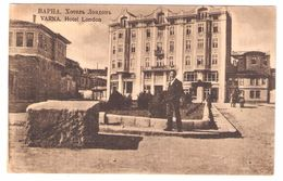 BULGARIE BULGARIA VARNA :  Hotel London ; Expédié En FM , Guerre D'Orient, 1919, TB - Bulgaria