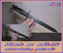 Baïonnette  Modele 1956   Pour Fusil MAS 1949 / 56 - Armes Blanches