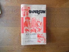 BANDJOUN CAMEROUN FRANCAIS AU PAYS BAMILEKE PAR LE R.P.ALBERT DES PRÊTRES DU SACRE COEUR DE SAINT QUENTIN 1937 176 PAGES - Outre-Mer