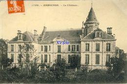 58 - Arbourse - Le Château - 1909 - Francia