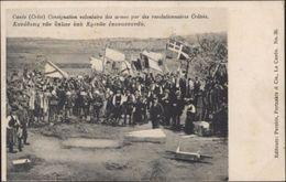 CPA Crète Canée Consignation Volontaire Des Armes Par Des Révolutionnaires Crétois - Grecia