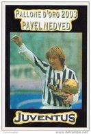 [DC0636] CARTOLINEA - JUVENTUS - JUVE - PALLONE D´ORO 2003 - PAVEL NEDVED - Calcio