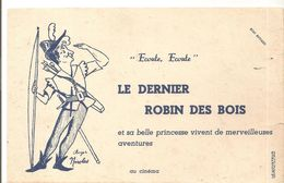 Buvard Ecoute Ecoute LE DERNIER ROBIN DES BOIS Et Sa Belle Princesse Vivent De Merveilleuses Aventures Au Cinéma - Cinéma & Theatre