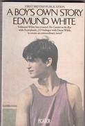 Littérature Gay Et Lesbienne. Edmund White. A Boy's Own Story. - Novels