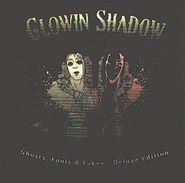 GLOWIN SHADOW - Ghosts, Fools & Fakes - Deluxe Edition - CD - ROCK METAL ALTERNATIF - Hard Rock & Metal