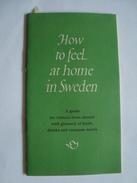 HOW TO FEEL AT HOME IN SWEDEN - SWEDEN, SVERIGES, 1949. 32 PAGES.  RESTAURANT RATION CARDS. - Dépliants Touristiques