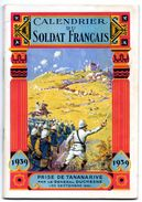 Calendrier Du Soldat Français 1939  Prise De Tananarive , De Tombouctou - Petit Format : 1921-40