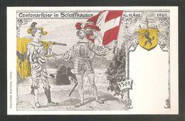 BELLE CARTE Précurseur 1901 - Centenarfeier In Schaffhausen 1507 -- 10-12 Aug. 1901 - SCHAFFAUSEN - SH Schaffhouse