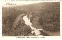 TROIS-PONTS   ---   Le Pont Du Petit-Spay Sur L'Amblève - Trois-Ponts