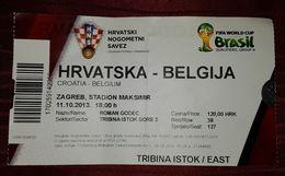 CROATIA- BELGIUM, QUALIFIERS FOR WORLD CUP BRASIL 2014. - Tickets D'entrée