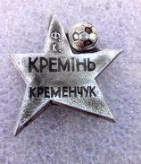 Football/soccer/pin- Quality, Rare, Old - KREMEN Kremenchuk - UKRAINE. - Calcio