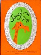 Laurent De Brunhoff ( BABAR ) - SERAFINA La Girafe - Éditions Du Pont Royal - ( 1961 ) . - Bücher, Zeitschriften, Comics