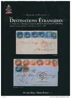 LIVRE Belgique - Les Destinations Etrangères Sous Léopold Ier, Par Huys Et Kaiser, 336 P. ,2009 , Etat NEUF --  15/267A - Philatélie Et Histoire Postale
