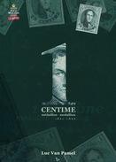 LIVRE Belgique - Le 1 Centime Médaillon 1861/1866, Par Luc Van Pamel, 249 P. ,2009 , Etat Pratiquement NEUF --  15/299 - Philatélie Et Histoire Postale