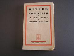 Hitler Et Rosenberg Ou Le Vrai Visage Du National-socialisme  Edition De 1936  La Bonne Presse - 1939-45