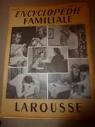 1950 ENCYCLOPEDIE FAMILIALE LAROUSSE ->Le Tricot, Le Crochet, L'hygiène De L'habitation, Les Soins Du Corps - Encyclopédies